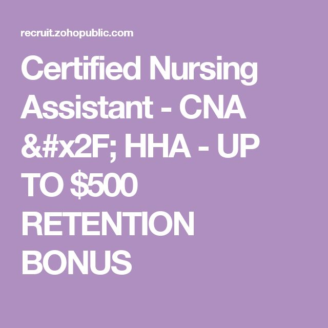 Certified Nursing Assistant - CNA / HHA - UP TO $500 RETENTION BONUS