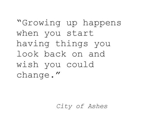 Well I guess I've grown up city of ashes (the mortal instruments #2) - cassandra clare