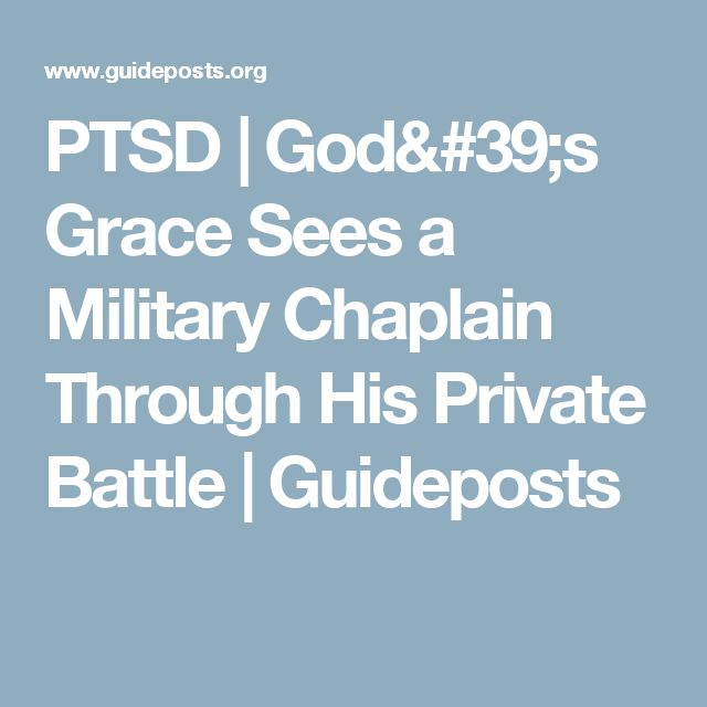 PTSD | God's Grace Sees a Military Chaplain Through His Private Battle | Guideposts
