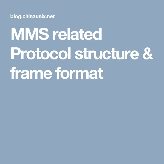 MMS related Protocol structure & frame format