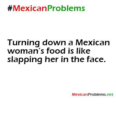 Mexican Problem #2855Definitely a NO NO!
