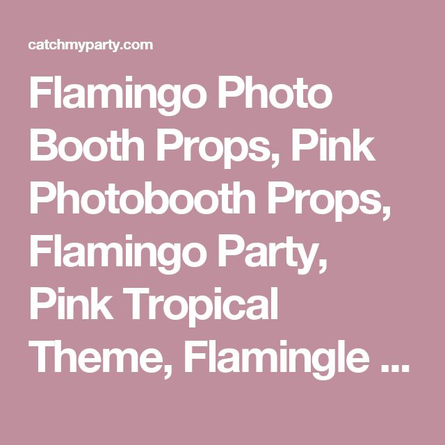 Flamingo Photo Booth Props, Pink Photobooth Props, Flamingo Party, Pink Tropical Theme, Flamingle Party, Birthday Party, Wedding Photo Booth by Paper Built   Catch My Party
