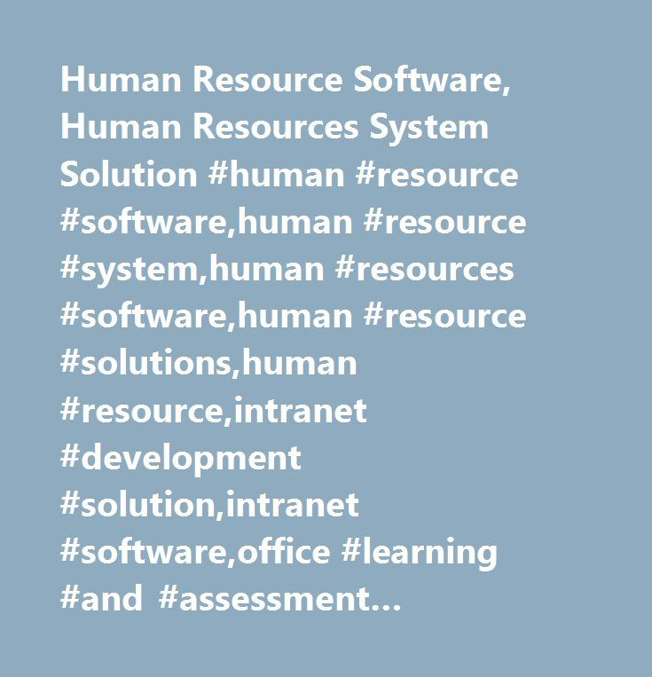 Human Resource Software, Human Resources System Solution #human #resource #software,human #resource #system,human #resources #software,human #resource #solutions,human #resource,intranet #development #solution,intranet #software,office #learning #and #assessment #software,financial #software, #hr #software,sports #management #solutions…