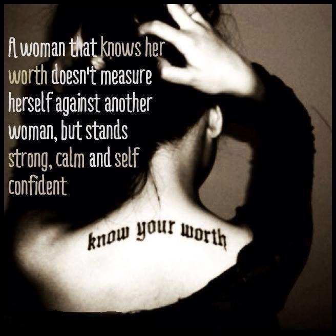 A woman that knows her worth doesn't measure herself against another woman, but stands strong, calm and self confident Picture Quote #1