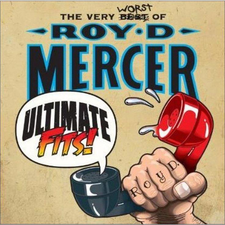 Roy D. Mercer - Ultimate Fits! The Very Worst of Roy D. Mercer (CD)
