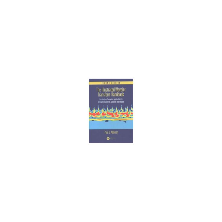 Illustrated Wavelet Transform Handbook : Introductory Theory and Applications in Science, Engineering,