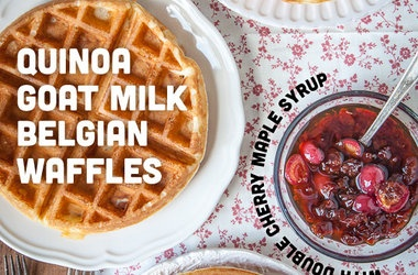 Quinoa Goat Milk Belgian Waffle with Double Cherry Maple Syrup ...