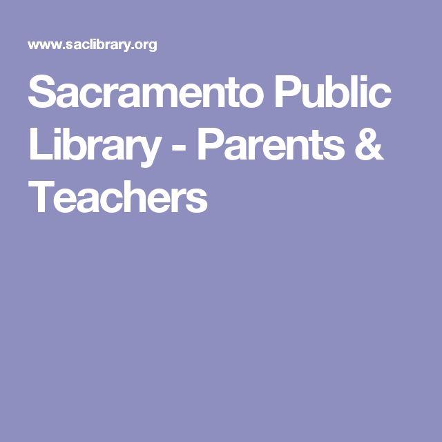 Sacramento Public Library - Parents & Teachers