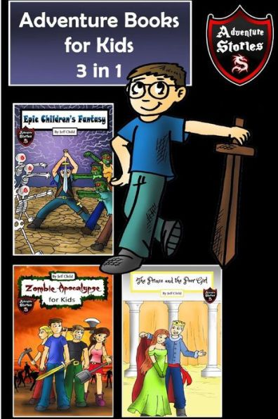 Adventure Books for Kids: 3 Super Cool Stories for Kids in 1 (Kids' Adventure Stories)