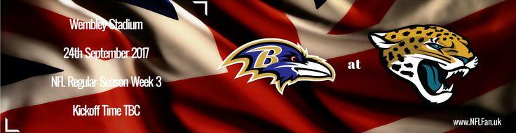 NFL London 2017 Games Information | NFL Fan UK | Baltimore Ravens @ Jacksonville Jaguars http://jaguarsapparel.com/