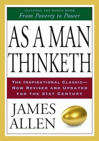 This handsome lifetime edition of the beloved and bestselling inspirational classic features the complete original text plus a special bonus work: Eight Pillars of Prosperity , James Allen?s final and