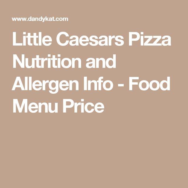 Little Caesars Pizza Nutrition and Allergen Info - Food Menu Price