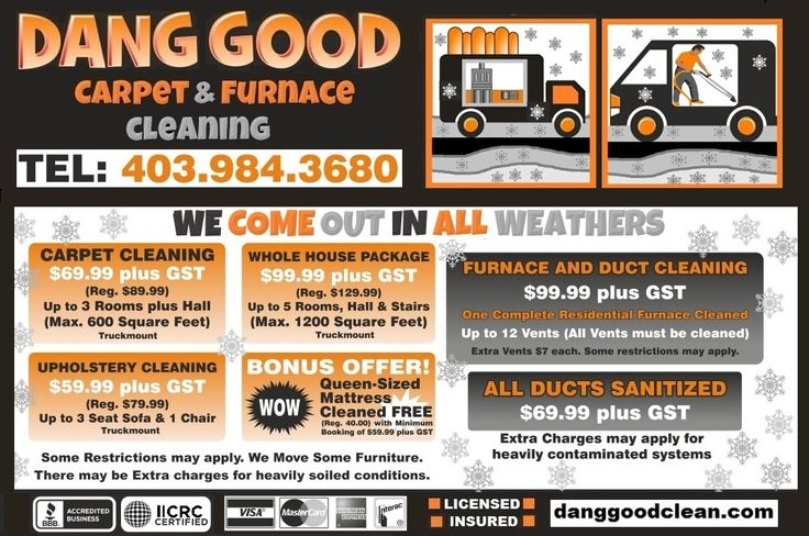 This is our latest Ad. As you can see we have some great deals and come in weathers. Check out http://m.danggoodcarpetandfurnacecleaning.com/ for more details.
