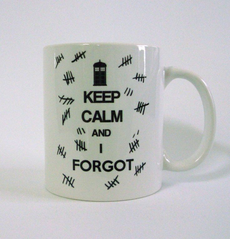LOVE this! <3 /// Keep Calm and I Forgot White Ceramic Mug - Inspired by DOCTOR WHO. $ 15.00, via Etsy.