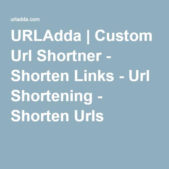 URLAdda | Custom Url Shortner - Shorten Links - Url Shortening - Shorten Urls