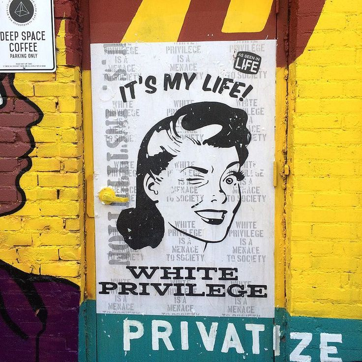 White Privilege - Its My Life! (36x54) - Downtown Albuquerque (Central Ave and 5th).