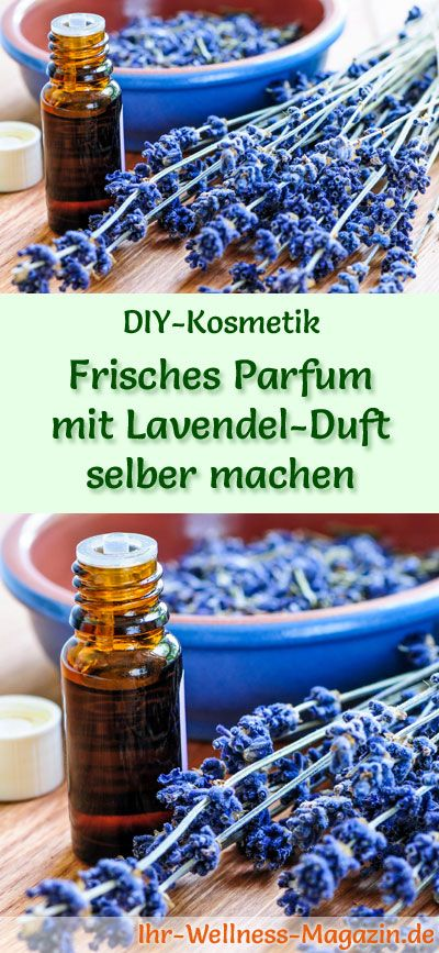 Eigenes Parfum selber mischen - Parfum Rezept: Frisches Parfum mit Lavendelduft