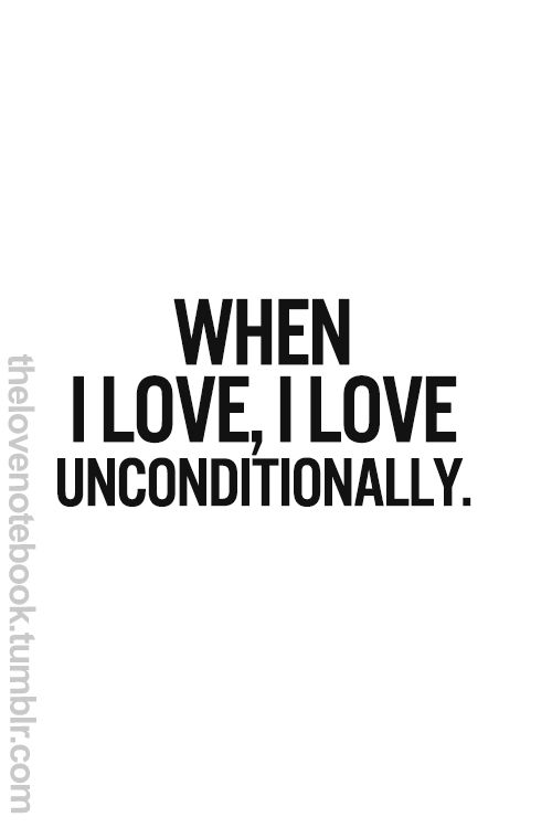 ... love you, but...? Unconditional =