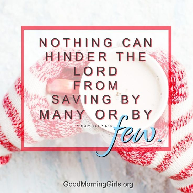 Nothing can hinder the Lord from saving by many or by few. 1 Samuel 14:6