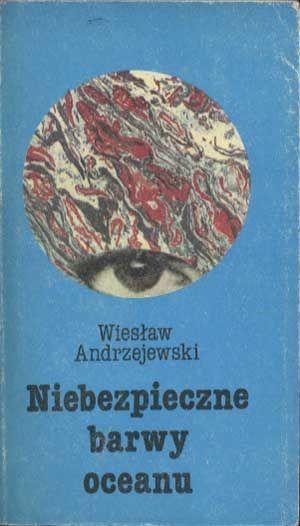 Niebezpieczne barwy oceanu, Wiesław Andrzejewski, MON, 1985, http://www.antykwariat.nepo.pl/niebezpieczne-barwy-oceanu-wieslaw-andrzejewski-p-1428.html