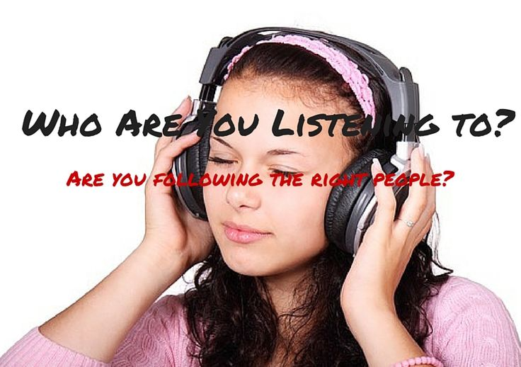 Are Your Listening to the Right People?