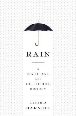 (Adult nonfiction with appeal for teens). Beginning with the arrival of rain on earth, Barnett explores humanity's relationship with the weather phenomenon, the rituals we perform to control it, the history of the raincoat, changes of current rainfall patterns, and more.