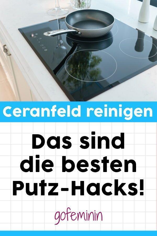 Ceranfeld reinigen: Die besten Hacks gegen Flecken und Eingebranntes – #besten #… pmpin1