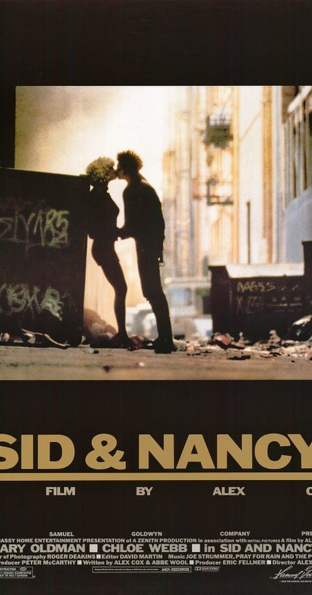 Directed by Alex Cox. With Gary Oldman, Chloe Webb, David Hayman, Debby Bishop. The relationship between Sid Vicious, bassist for British punk group The Sex Pistols, and his girlfriend Nancy Spungen is portrayed.