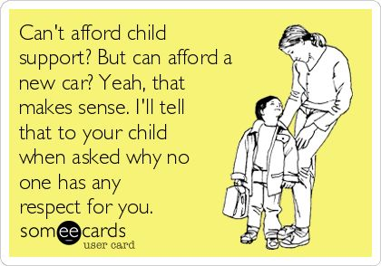Search results for 'child support' Ecards from Free and Funny cards and hilarious Posts | someecards.com