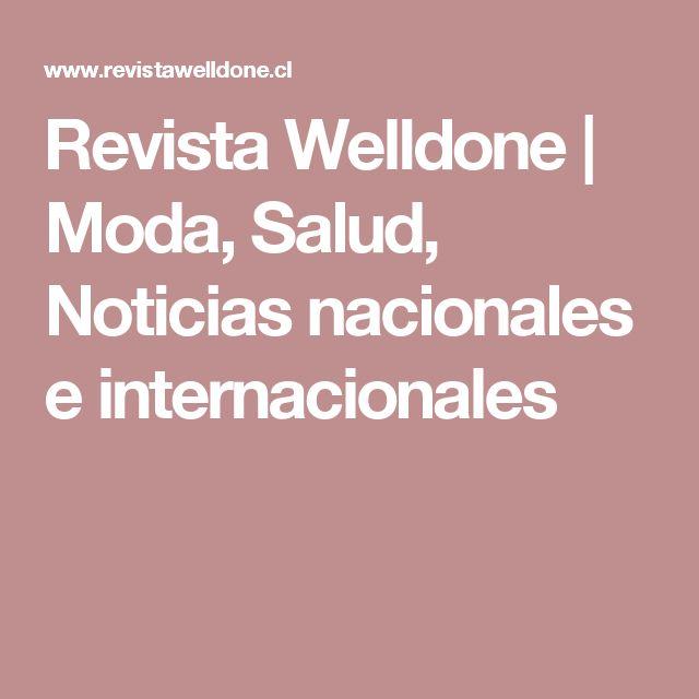 Revista Welldone | Moda, Salud, Noticias nacionales e internacionales