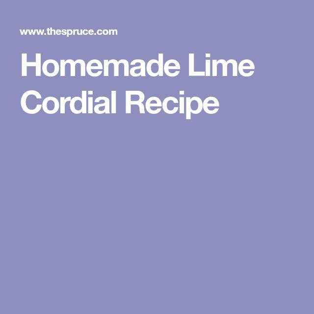 Homemade Lime Cordial Recipe
