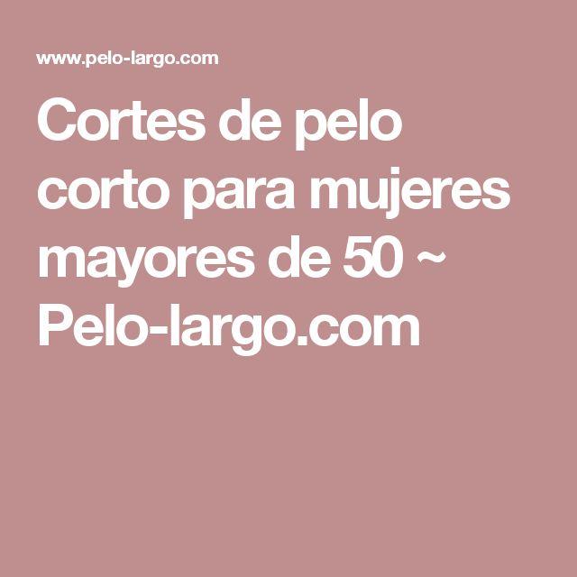 Cortes de pelo corto para mujeres mayores de 50 ~ Pelo-largo.com