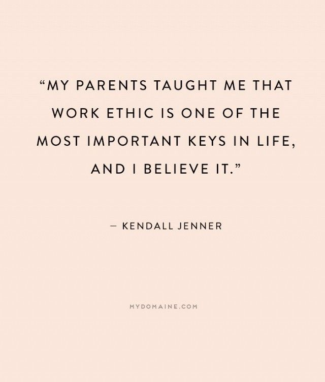 """My parents taught me that work ethic is one of the most important keys in life, and I believe it."" - Kendall Jenner // #MyDomaineQUOTES"
