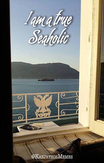 I am a true SEAHOLIC!   #karpathosmemes #KARPATHOS #VIEW #SEA #SEAHOLIC #ISLAND #QUOTES #MEMES #GREECE #SEALOVER