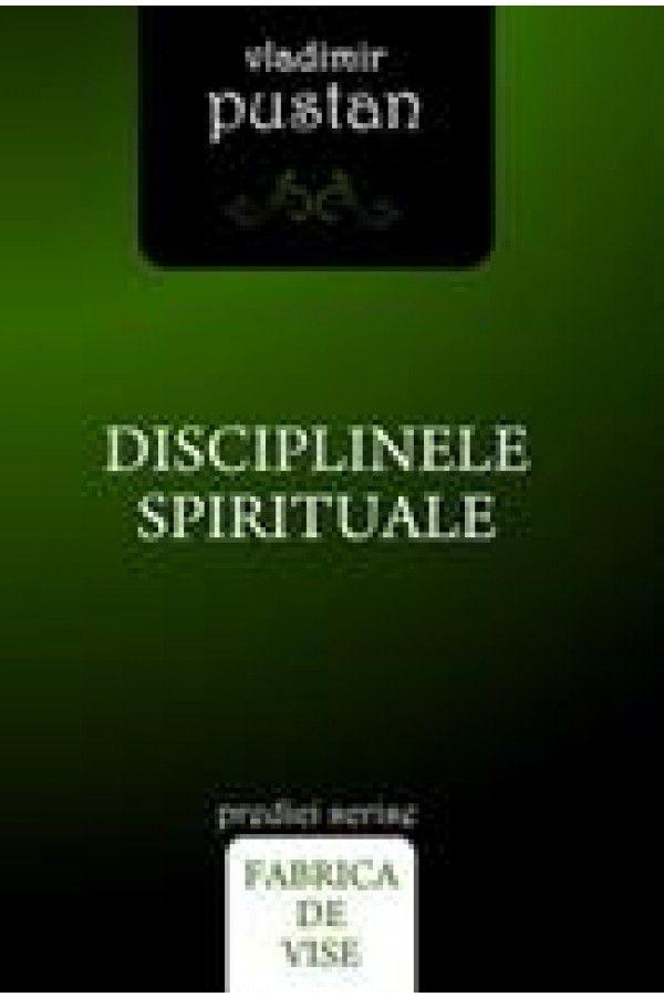 Disciplinele spirituale - Vladimir Pustan