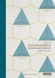 Sustainable Fashion And Textiles Design Journeys Edition 2 By Kate Fletcher Download
