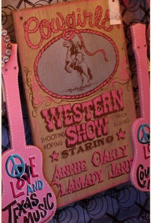 cowgirls western show. Cowgirl DeCOR sign! {junk gypsy co - http://gypsyville.com/ }