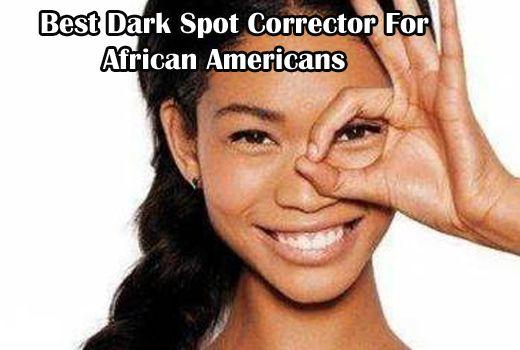 best dark spot remover for african american skin #DarkSpotCorrectors