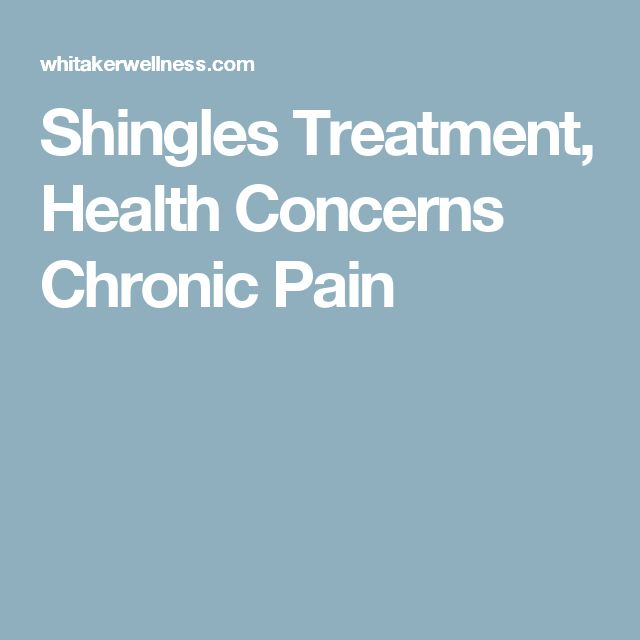 Shingles Treatment, Health Concerns Chronic Pain