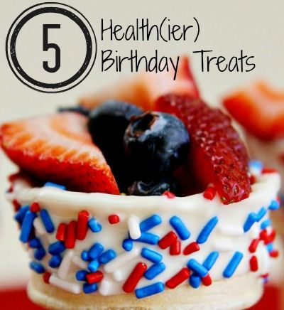 Five Healthy Birthday Treats - great and health(ier) alternatives to cupcakes and cookies!