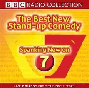 Spanking New on 7 - The Best New Stand-Up Comedy written by BBC Radio Comedy performed by Robin Ince, Miles Jupp, Natalie Haynes and Andy Zaltzman on CD (Abridged)