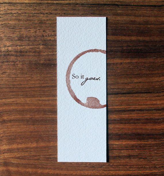 Quote Bookmark, Unique Bookmark, Handmade Bookmark, Kurt Vonnegut Quote, Gift…
