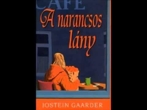 Jostein Gaarder: A narancsos lány (Hangoskönyv) - YouTube