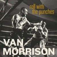 Check out some Songs and Videos here: VAN MORRISON – Roll With The Punches - New released Album out now.