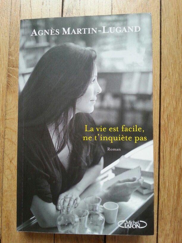Agnès  Martin-Lugand  La vie est facile, ne t'inquiète pas