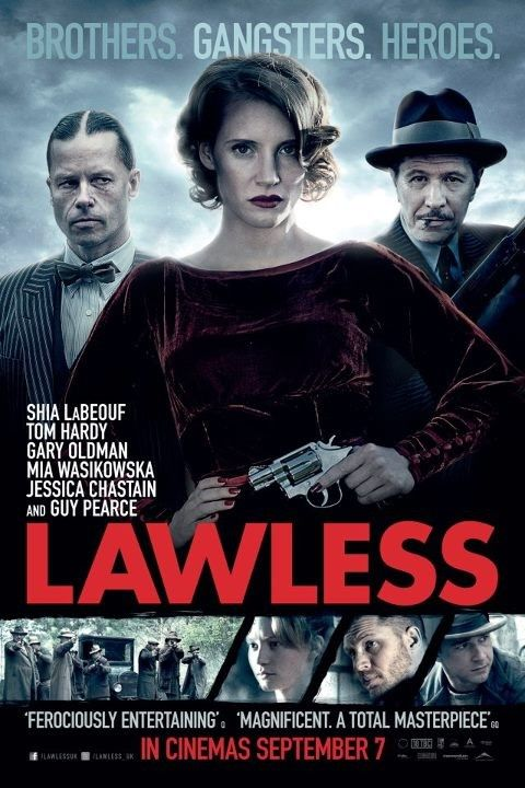 Lawless,,,,Based on a very good book. But,,,I love the movie too.