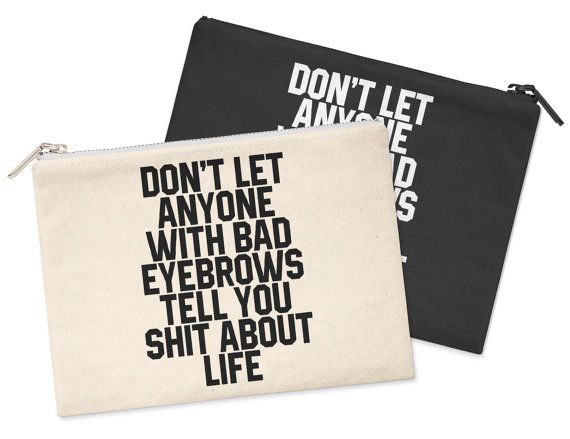 Don't let Anyone With Bad Eyebrows Tell You by SaveThePeople2016