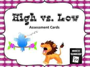 High vs. Low Assessment Cards- Students use these cards to show if they know if the music they hear is high or low.