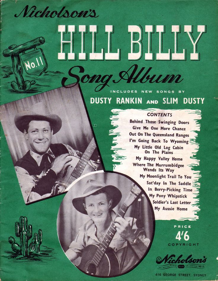 """Hill Billy Song Album. 1949. A Collection of 13 songs mostly by Dusty Rankin and Slim Dusty with arrangements by Phil Skinner. """"Behind Those Swinging Doors"""", """"Give Me One More Chance"""", """"I'm Going Back To Wyoming"""", """"In Berry Picking Time"""", """"My Aussie Home"""", """"My Happy Valley Home"""", """"My Little Old Log Cabin On The Plains"""", """"My Moonlight Trail To You"""", """"My Pony Whipstick"""", """"Out On The Queensland Ranges"""", """"Sat'day In The Saddle"""", """"Soldier's Last Letter"""", """"Where The Murrumbidgee Wends It's Way""""."""