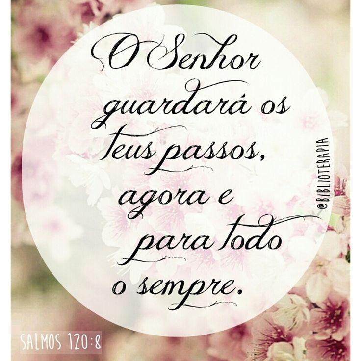 O Senhor guardará os teus passos, agora e para todo o sempre.  Salmos 120:8.   * Sugestão do Salmo por @amantesdacultura  *Obs.: esse Salmo aparece na maioria das traduções como 121:8.